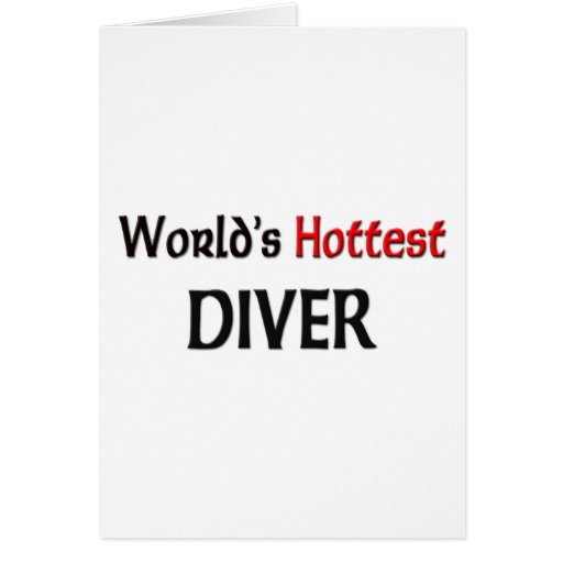 Worlds Hottest Diver Greeting Card