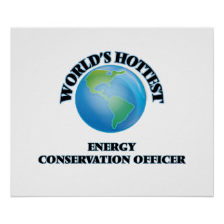 World's Hottest Energy Conservation Officer Print