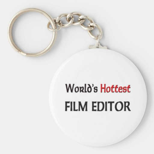 Worlds Hottest Film Editor Key Chain