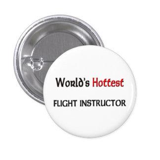 Worlds Hottest Flight Instructor 3 Cm Round Badge