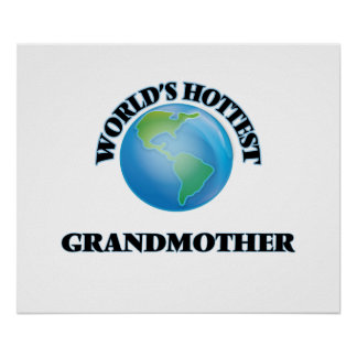 World's Hottest Grandmother Posters