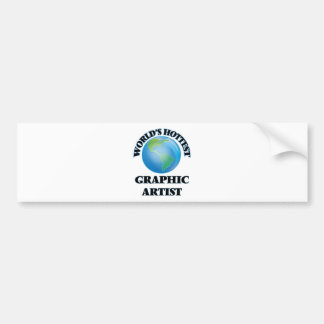 World's Hottest Graphic Artist Bumper Sticker