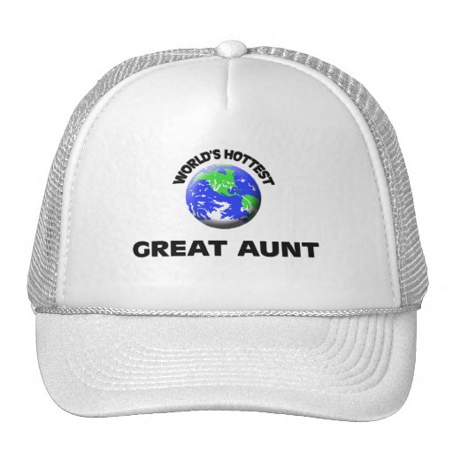 World's Hottest Great Aunt Trucker Hats