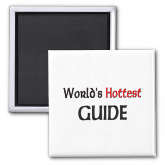 Worlds Hottest Guide Square Magnet