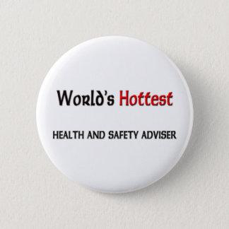 Worlds Hottest Health And Safety Adviser 6 Cm Round Badge