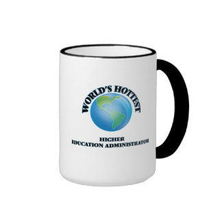 World's Hottest Higher Education Administrator Coffee Mugs