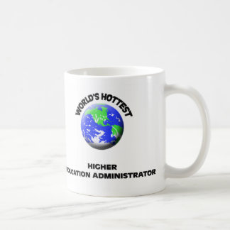 World's Hottest Higher Education Administrator Mug