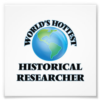 World's Hottest Historical Researcher Photographic Print