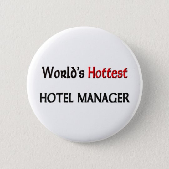 Worlds Hottest Hotel Manager 6 Cm Round Badge