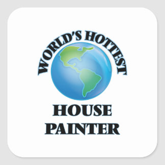 World's Hottest House Painter Square Sticker