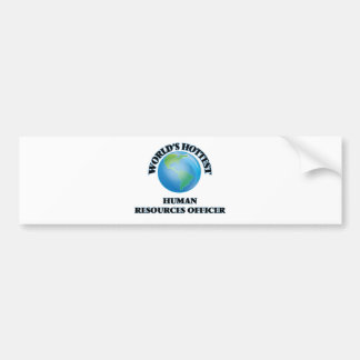 World's Hottest Human Resources Officer Bumper Stickers