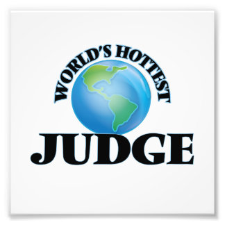 World's Hottest Judge Photographic Print