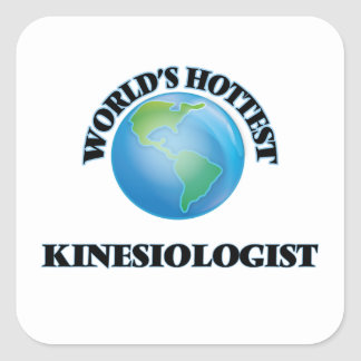 World's Hottest Kinesiologist Square Sticker