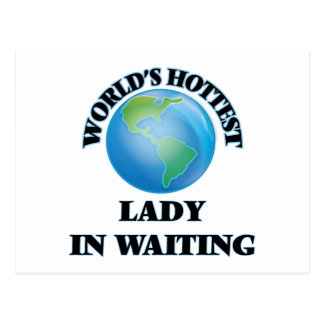 World's Hottest Lady In Waiting Postcards