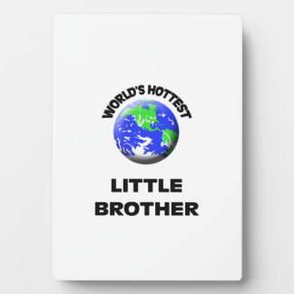 World's Hottest Little Brother Plaques