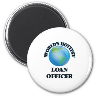World's Hottest Loan Officer 6 Cm Round Magnet