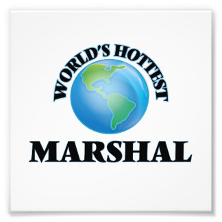 World's Hottest Marshal Photo Print
