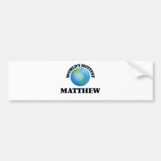 World's Hottest Matthew Bumper Stickers