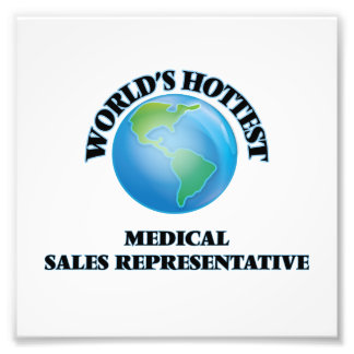 World's Hottest Medical Sales Representative Photographic Print