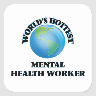 World's Hottest Mental Health Worker Stickers