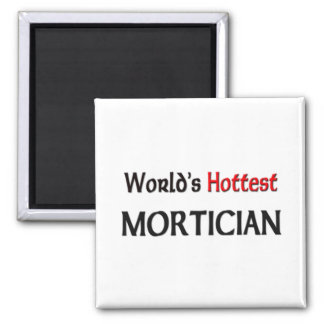 Worlds Hottest Mortician Square Magnet
