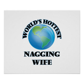 World's Hottest Nagging Wife Posters