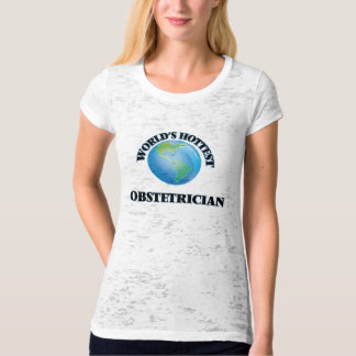 World's Hottest Obstetrician Tee Shirts