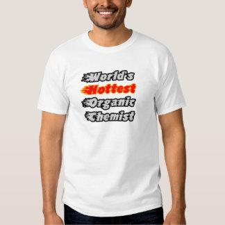 World's Hottest Organic Chemist Tshirt