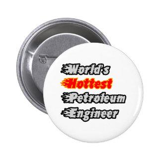 World's Hottest Petroleum Engineer 6 Cm Round Badge