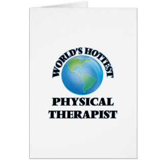 World's Hottest Physical Therapist Greeting Cards