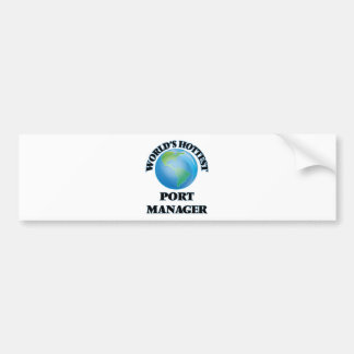 World's Hottest Port Manager Bumper Sticker