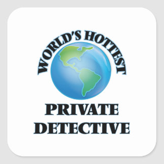 World's Hottest Private Detective Square Stickers