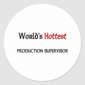 Worlds Hottest Production Supervisor Round Stickers