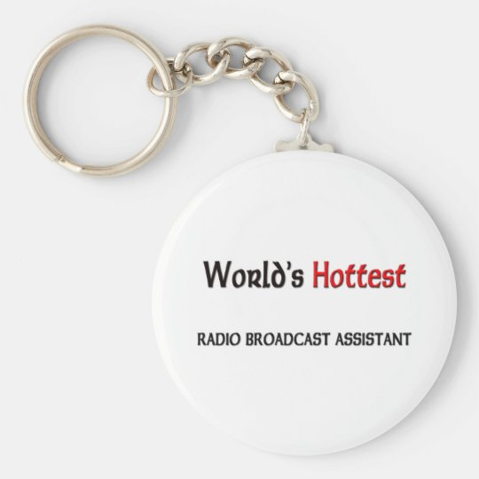 Worlds Hottest Radio Broadcast Assistant Basic Round Button Key Ring