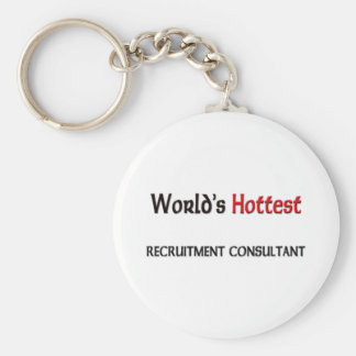 Worlds Hottest Recruitment Consultant Basic Round Button Key Ring