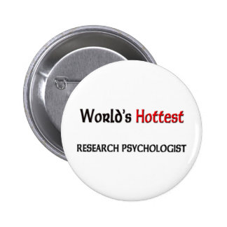 Worlds Hottest Research Psychologist Button