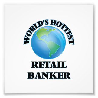 World's Hottest Retail Banker Photographic Print