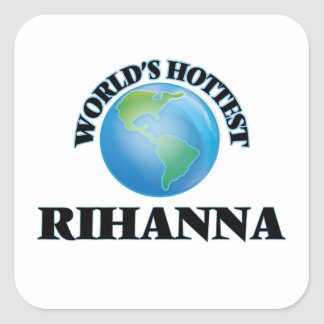 World's Hottest Rihanna Square Stickers