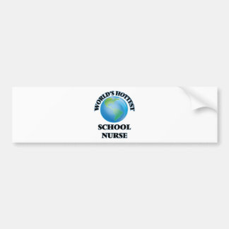 World's Hottest School Nurse Bumper Stickers