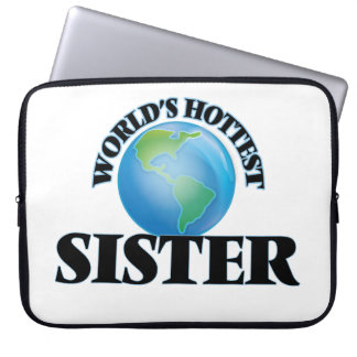 World's Hottest Sister Laptop Computer Sleeve