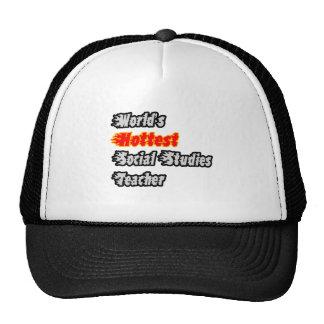 World's Hottest Social Studies Teacher Trucker Hat
