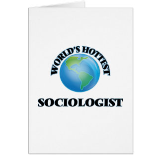 World's Hottest Sociologist Greeting Card