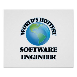 World's Hottest Software Engineer Poster