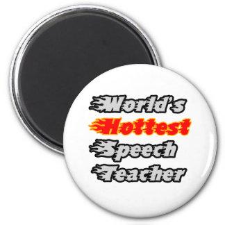 World's Hottest Speech Teacher Refrigerator Magnets