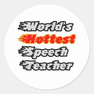 World's Hottest Speech Teacher Classic Round Sticker