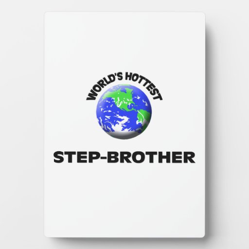 World's Hottest Step-Brother Plaques