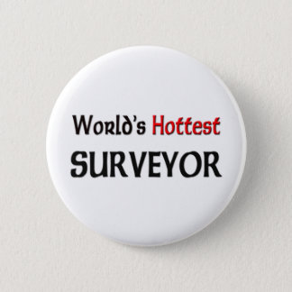 Worlds Hottest Surveyor 6 Cm Round Badge