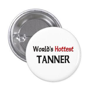 World's Hottest Tanner 3 Cm Round Badge