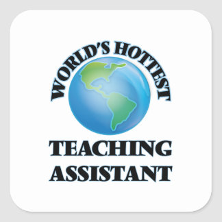 World's Hottest Teaching Assistant Square Stickers