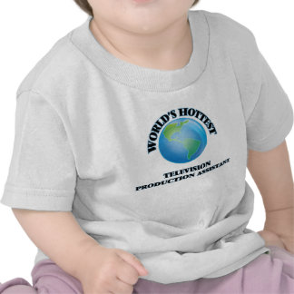World's Hottest Television Production Assistant T-shirts